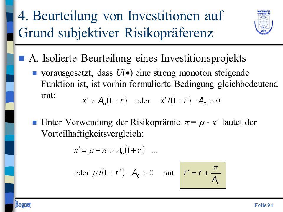 Folie 94 n A. Isolierte Beurteilung eines Investitionsprojekts n vorausgesetzt, dass U( ) eine streng monoton steigende Funktion ist, ist vorhin formu