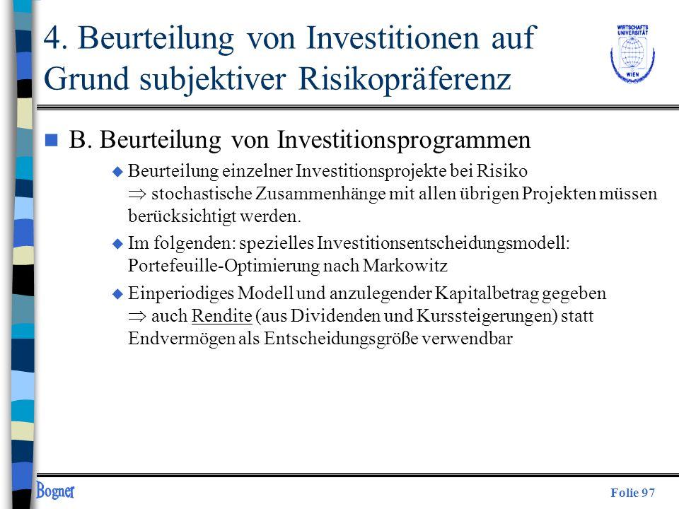 Folie 97 4. Beurteilung von Investitionen auf Grund subjektiver Risikopräferenz n B. Beurteilung von Investitionsprogrammen u Beurteilung einzelner In