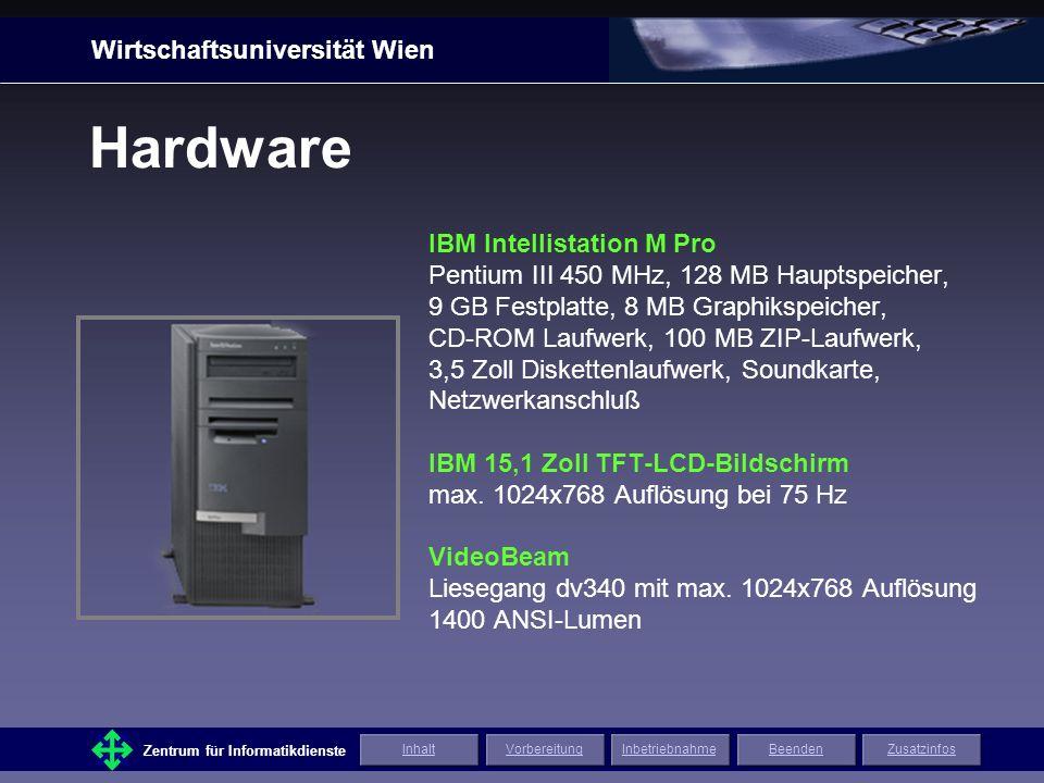 Wirtschaftsuniversität Wien Zentrum für Informatikdienste ZusatzinfosInhaltVorbereitungInbetriebnahmeBeenden Technische Daten
