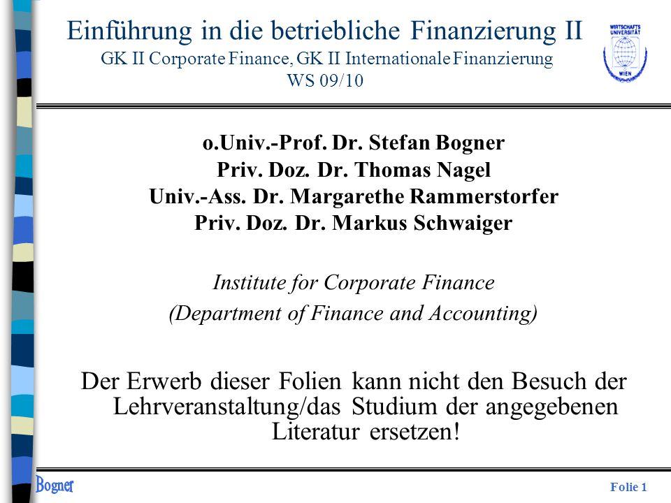 Folie 1 o.Univ.-Prof. Dr. Stefan Bogner Priv. Doz. Dr. Thomas Nagel Univ.-Ass. Dr. Margarethe Rammerstorfer Priv. Doz. Dr. Markus Schwaiger Institute