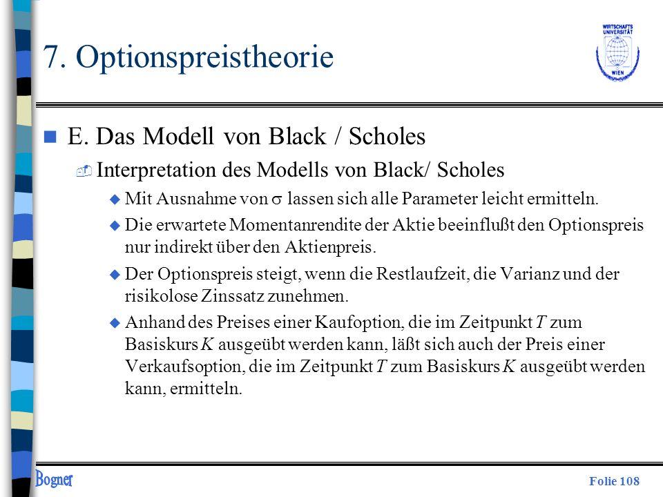 Folie 108 7. Optionspreistheorie n E. Das Modell von Black / Scholes  Interpretation des Modells von Black/ Scholes u Mit Ausnahme von lassen sich al