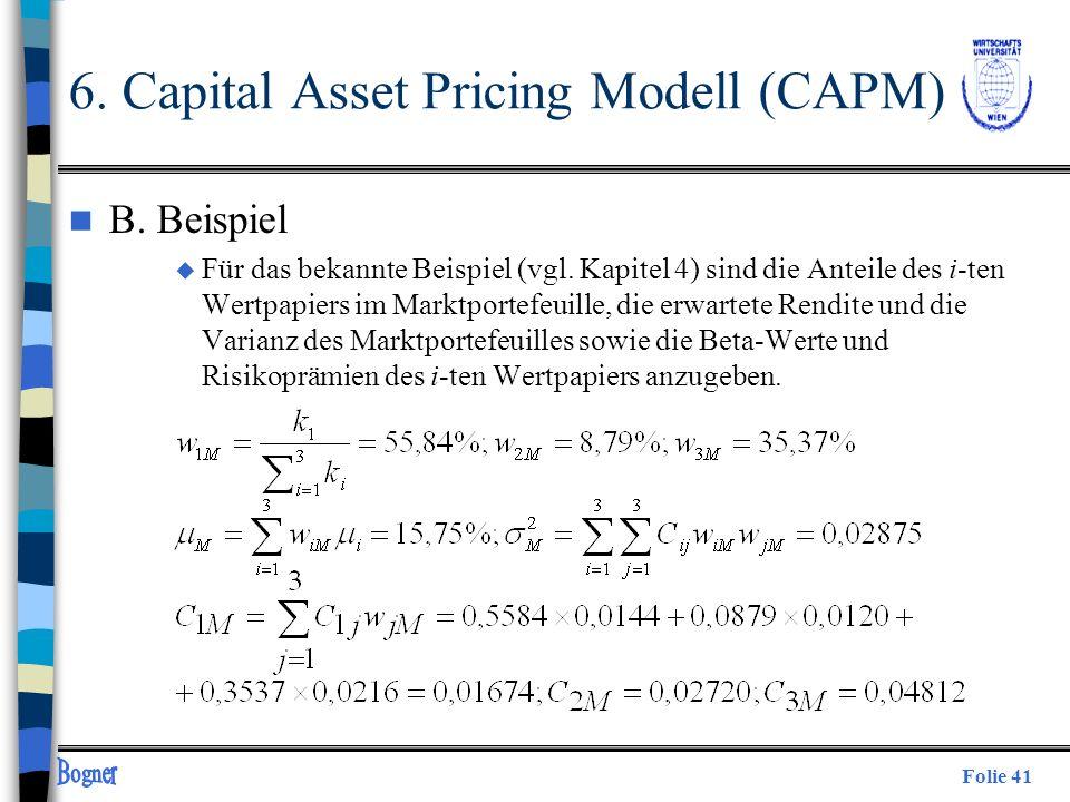 Folie 41 n B. Beispiel u Für das bekannte Beispiel (vgl. Kapitel 4) sind die Anteile des i-ten Wertpapiers im Marktportefeuille, die erwartete Rendite