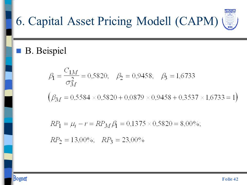 Folie 42 n B. Beispiel 6. Capital Asset Pricing Modell (CAPM)
