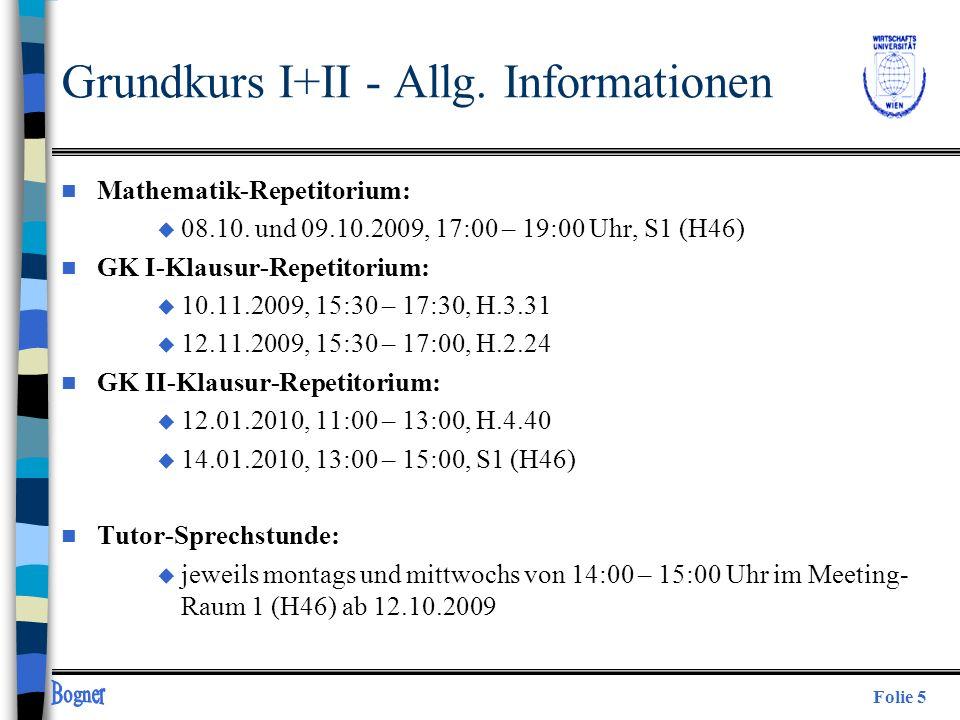 Grundkurs I+II - Allg. Informationen n Mathematik-Repetitorium: u 08.10. und 09.10.2009, 17:00 – 19:00 Uhr, S1 (H46) n GK I-Klausur-Repetitorium: u 10