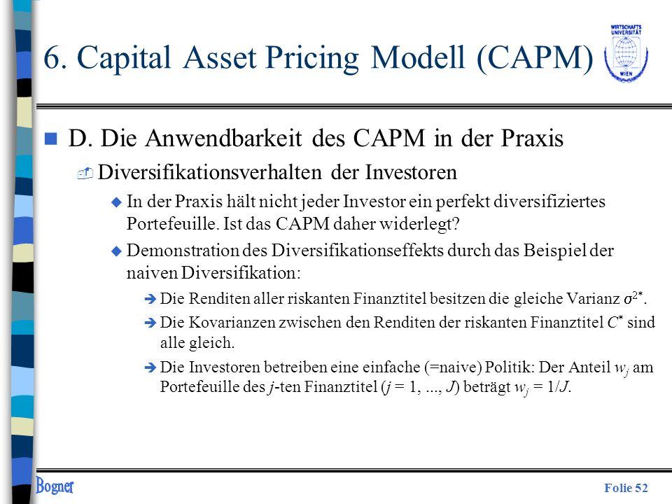 Folie 52 n D. Die Anwendbarkeit des CAPM in der Praxis  Diversifikationsverhalten der Investoren u In der Praxis hält nicht jeder Investor ein perfek