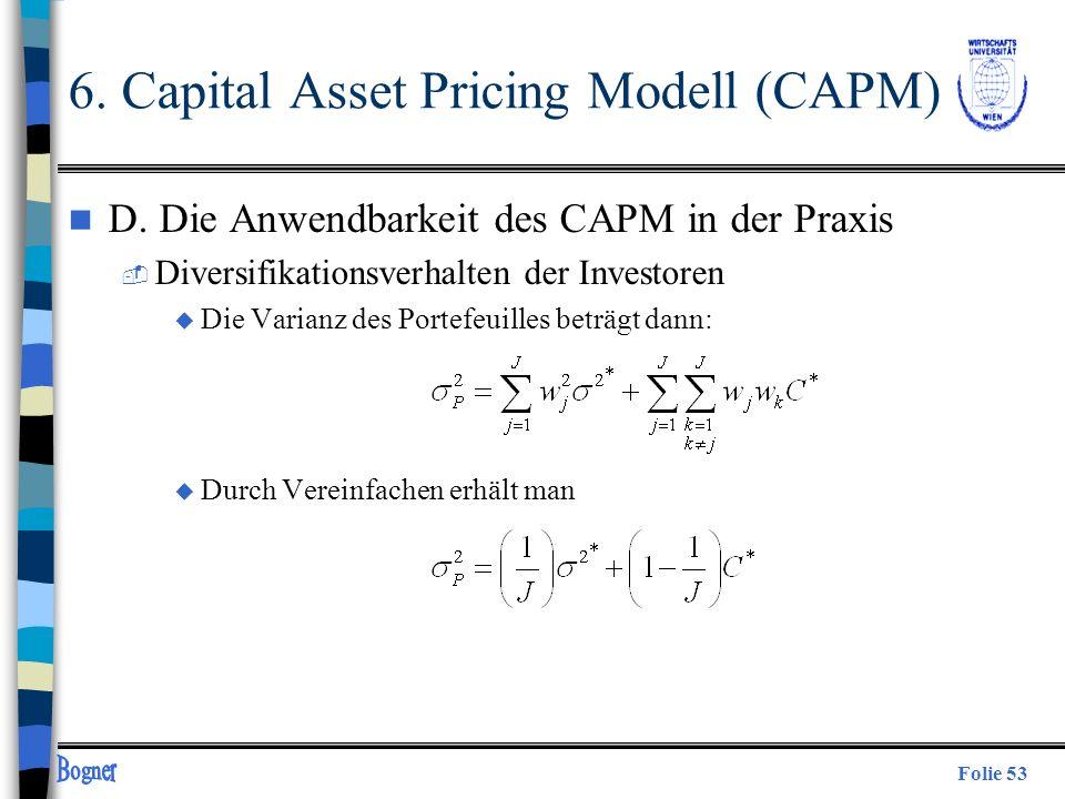 Folie 53 n D. Die Anwendbarkeit des CAPM in der Praxis  Diversifikationsverhalten der Investoren u Die Varianz des Portefeuilles beträgt dann: u Durc