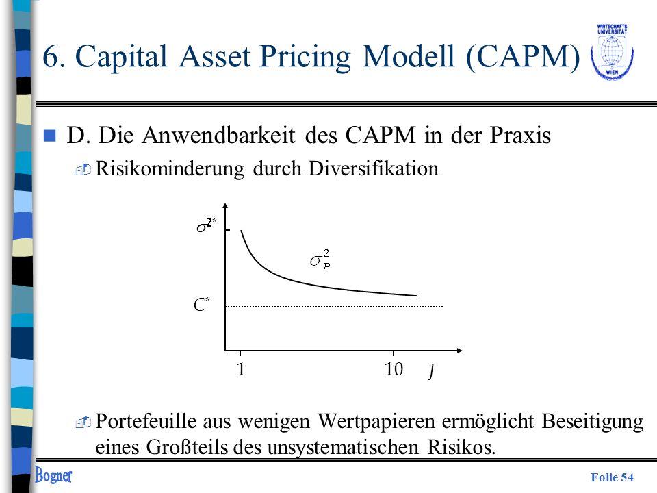 Folie 54 n D. Die Anwendbarkeit des CAPM in der Praxis  Risikominderung durch Diversifikation  Portefeuille aus wenigen Wertpapieren ermöglicht Bese