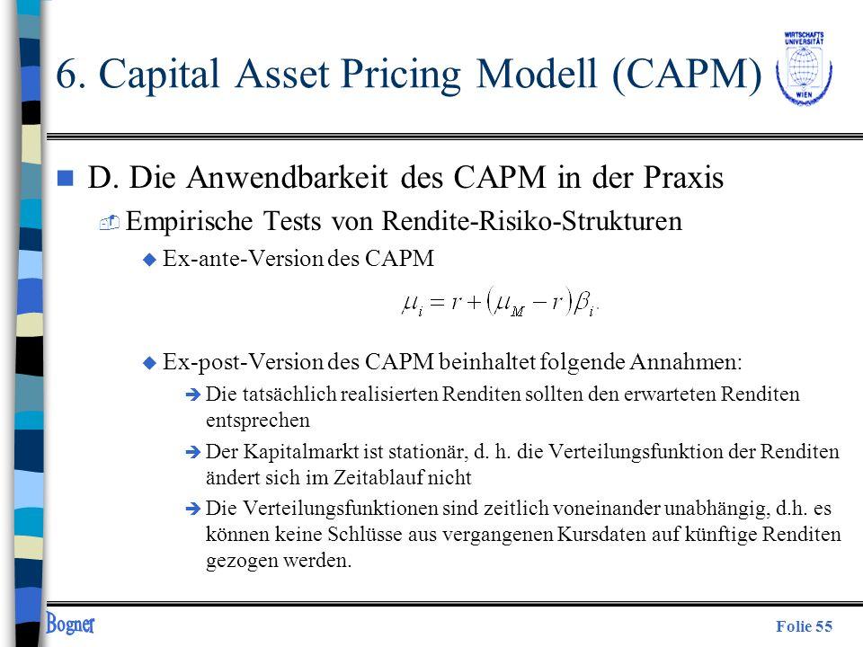 Folie 55 n D. Die Anwendbarkeit des CAPM in der Praxis  Empirische Tests von Rendite-Risiko-Strukturen u Ex-ante-Version des CAPM u Ex-post-Version d