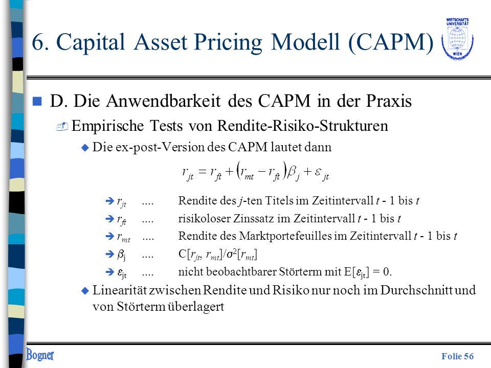 Folie 56 n D. Die Anwendbarkeit des CAPM in der Praxis  Empirische Tests von Rendite-Risiko-Strukturen u Die ex-post-Version des CAPM lautet dann è r