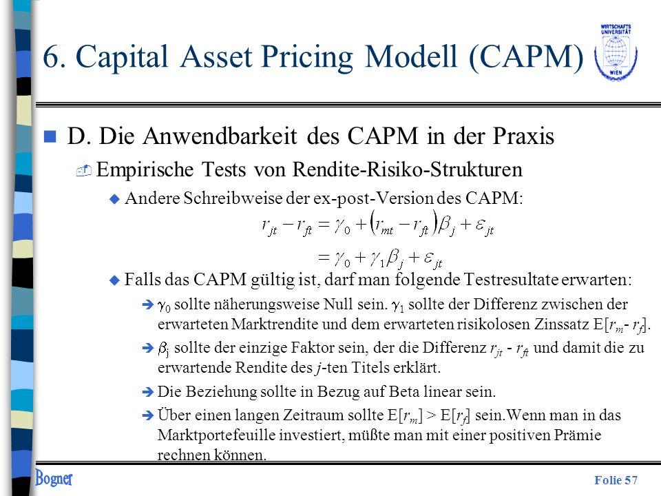 Folie 57 n D. Die Anwendbarkeit des CAPM in der Praxis  Empirische Tests von Rendite-Risiko-Strukturen u Andere Schreibweise der ex-post-Version des