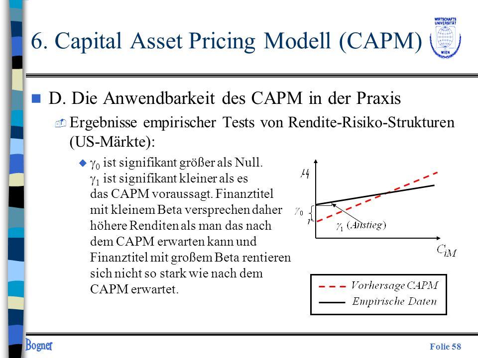 Folie 58 n D. Die Anwendbarkeit des CAPM in der Praxis  Ergebnisse empirischer Tests von Rendite-Risiko-Strukturen (US-Märkte): u 0 ist signifikant g