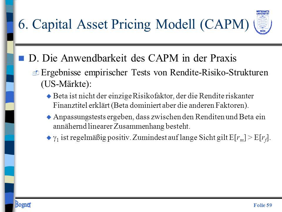 Folie 59 n D. Die Anwendbarkeit des CAPM in der Praxis  Ergebnisse empirischer Tests von Rendite-Risiko-Strukturen (US-Märkte): u Beta ist nicht der