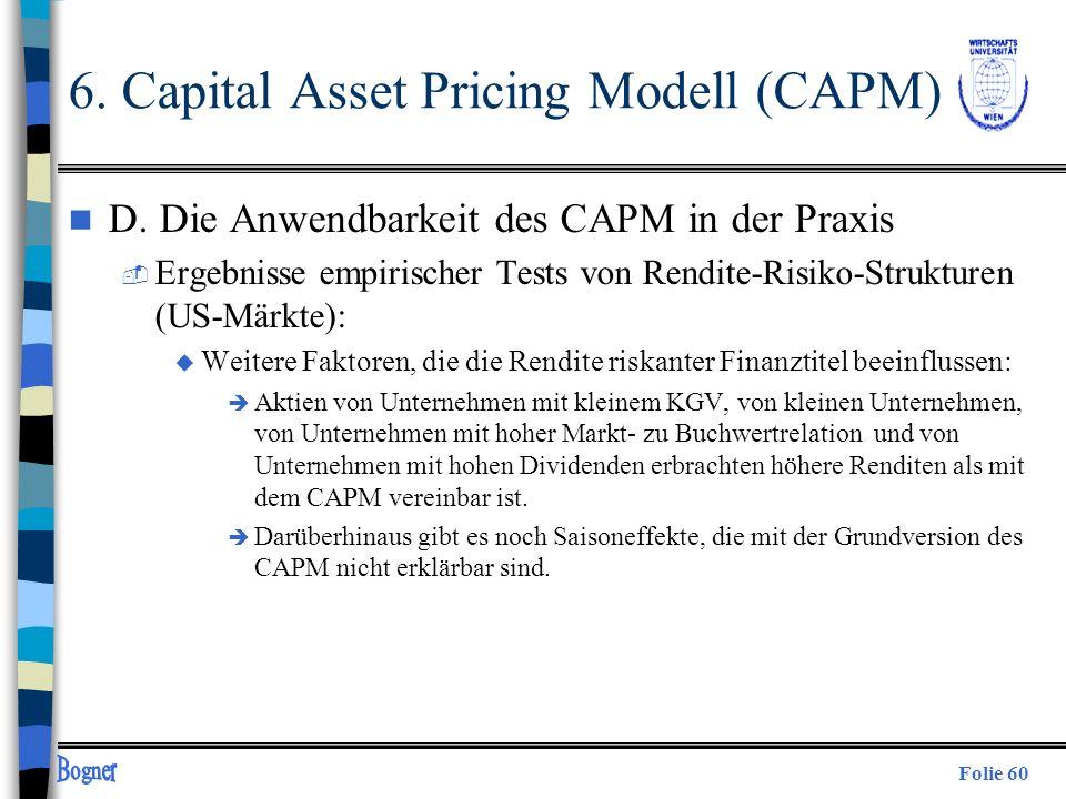 Folie 60 n D. Die Anwendbarkeit des CAPM in der Praxis  Ergebnisse empirischer Tests von Rendite-Risiko-Strukturen (US-Märkte): u Weitere Faktoren, d