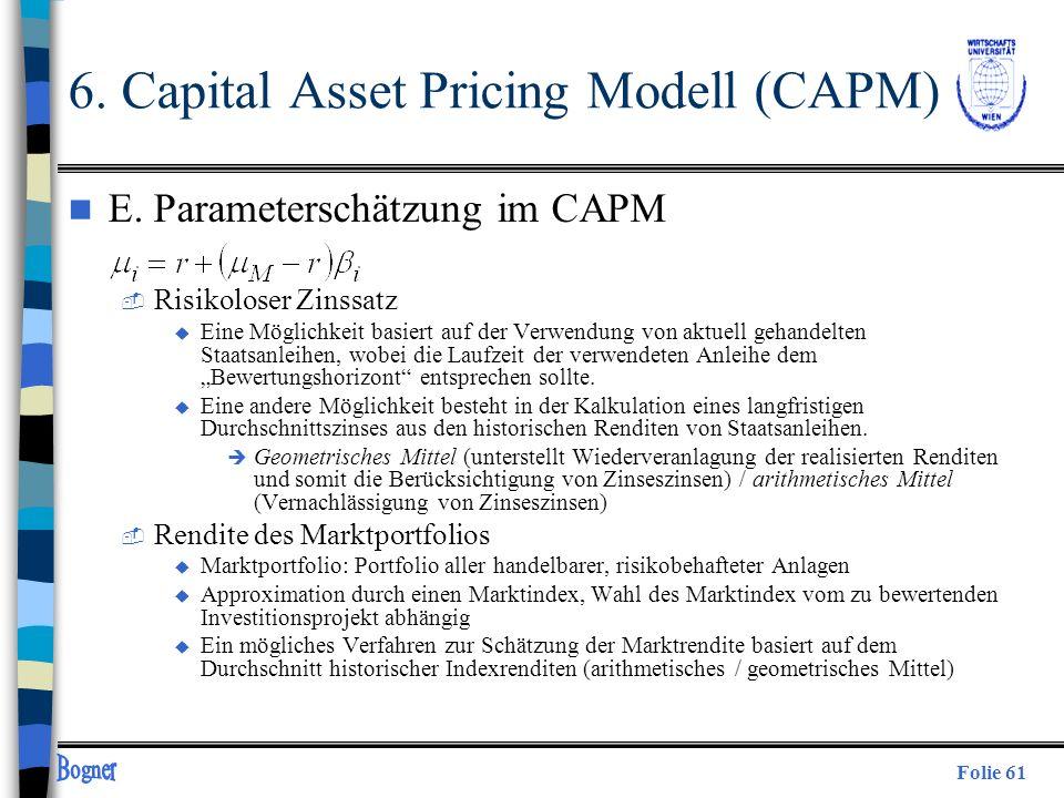 Folie 61 n E. Parameterschätzung im CAPM  Risikoloser Zinssatz u Eine Möglichkeit basiert auf der Verwendung von aktuell gehandelten Staatsanleihen,