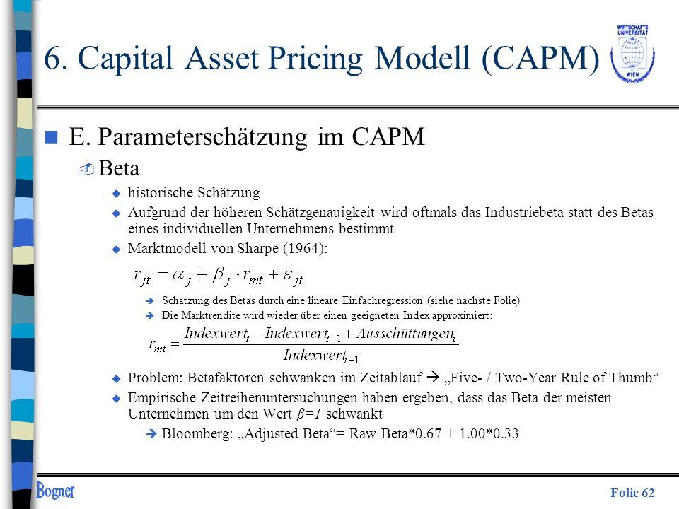 Folie 62 6. Capital Asset Pricing Modell (CAPM) n E. Parameterschätzung im CAPM  Beta u historische Schätzung u Aufgrund der höheren Schätzgenauigkei
