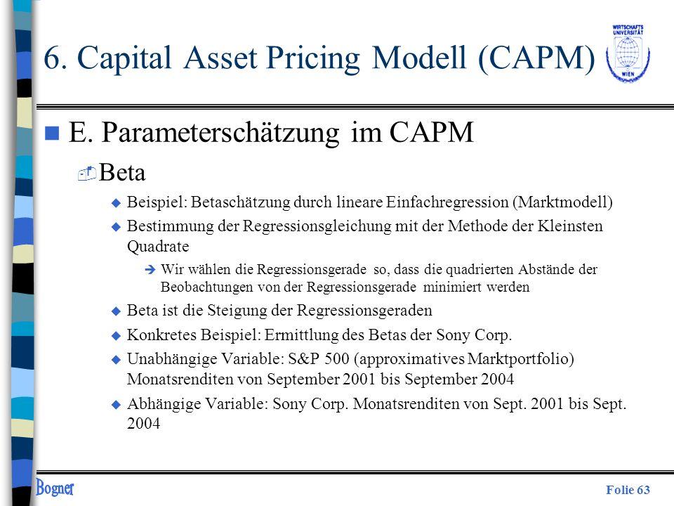 Folie 63 6. Capital Asset Pricing Modell (CAPM) n E. Parameterschätzung im CAPM  Beta u Beispiel: Betaschätzung durch lineare Einfachregression (Mark