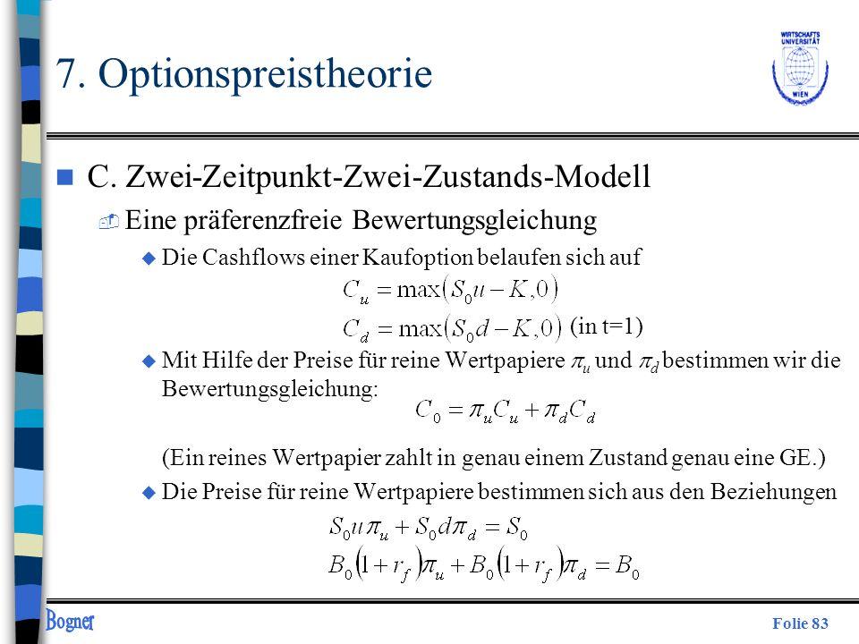 Folie 83 7. Optionspreistheorie n C. Zwei-Zeitpunkt-Zwei-Zustands-Modell  Eine präferenzfreie Bewertungsgleichung u Die Cashflows einer Kaufoption be
