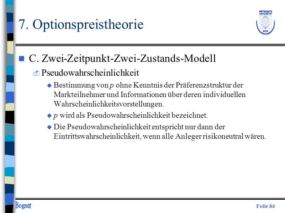 Folie 86 7. Optionspreistheorie n C. Zwei-Zeitpunkt-Zwei-Zustands-Modell  Pseudowahrscheinlichkeit u Bestimmung von p ohne Kenntnis der Präferenzstru