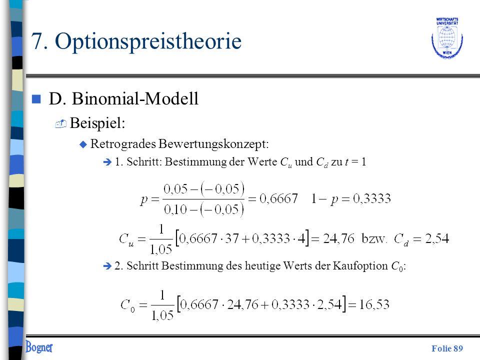 Folie 89 n D. Binomial-Modell  Beispiel: u Retrogrades Bewertungskonzept: è 1. Schritt: Bestimmung der Werte C u und C d zu t = 1 è 2. Schritt Bestim