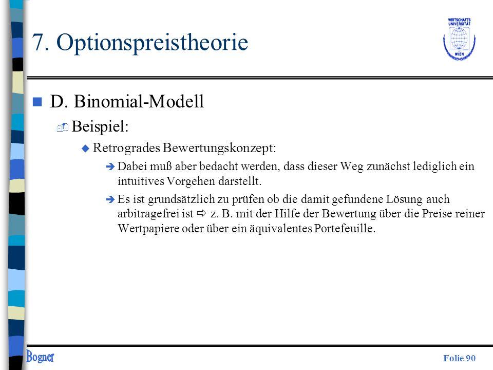 Folie 90 n D. Binomial-Modell  Beispiel: u Retrogrades Bewertungskonzept: è Dabei muß aber bedacht werden, dass dieser Weg zunächst lediglich ein int