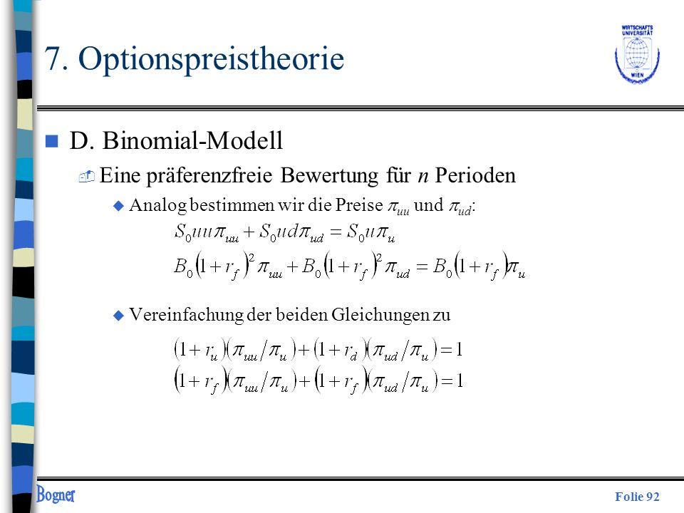 Folie 92 n D. Binomial-Modell  Eine präferenzfreie Bewertung für n Perioden u Analog bestimmen wir die Preise uu und ud : u Vereinfachung der beiden