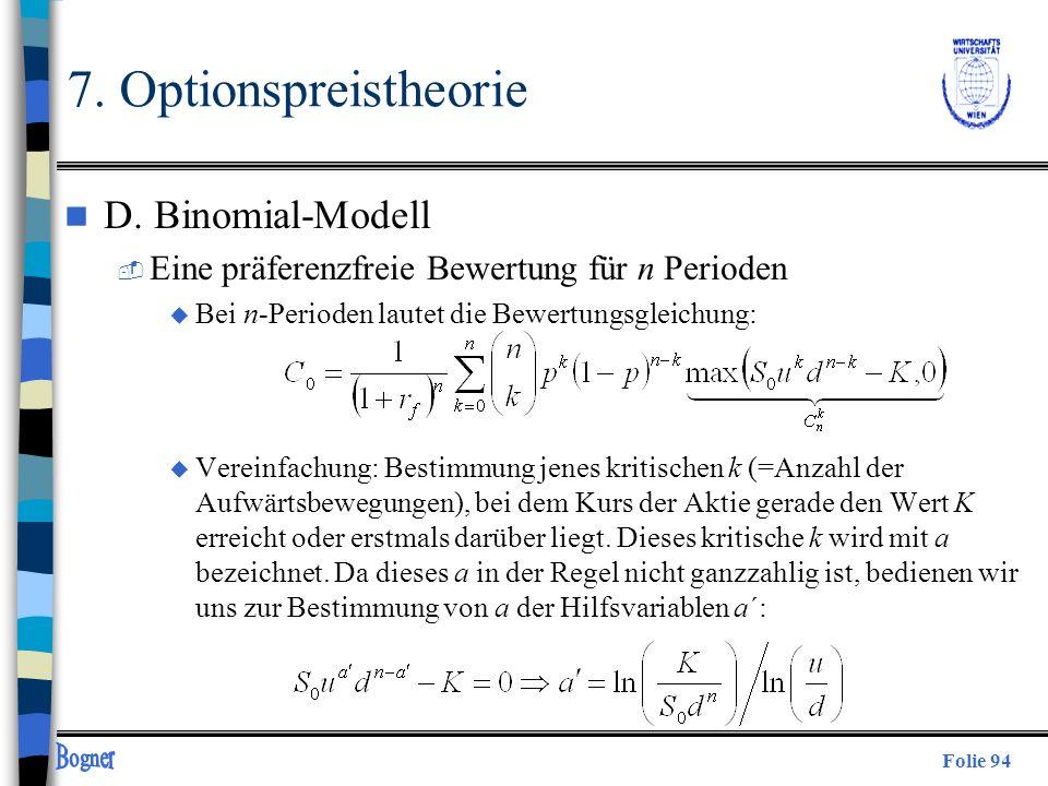 Folie 94 n D. Binomial-Modell  Eine präferenzfreie Bewertung für n Perioden u Bei n-Perioden lautet die Bewertungsgleichung: u Vereinfachung: Bestimm