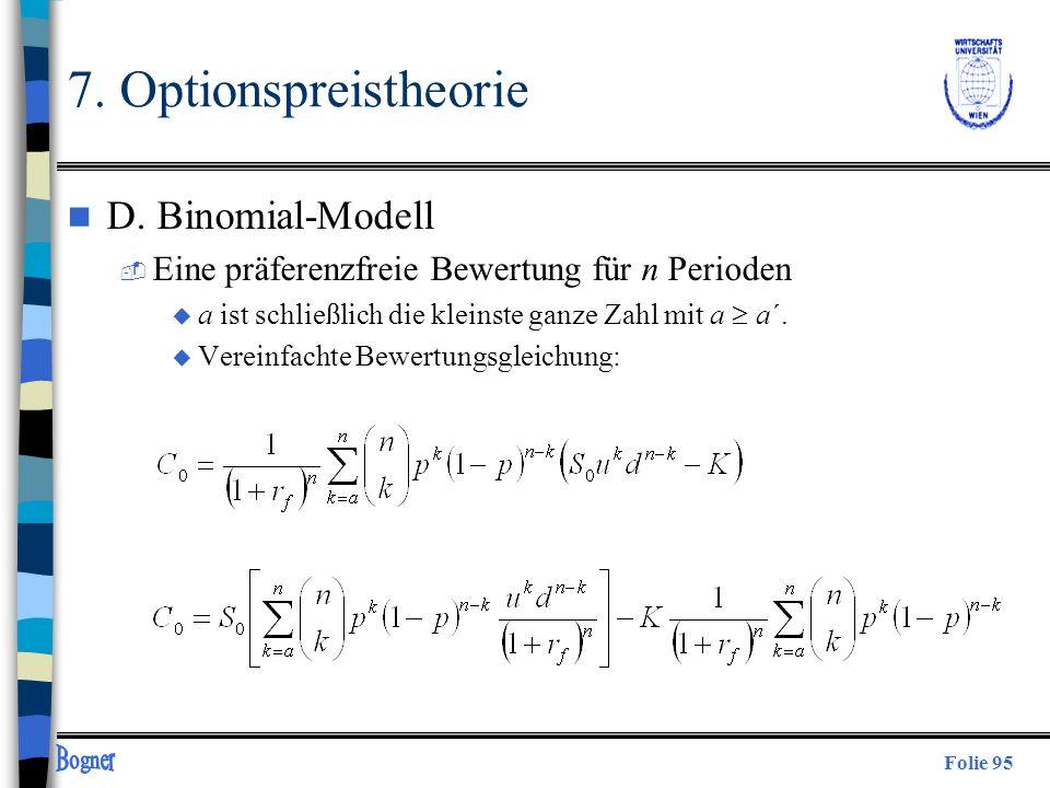 Folie 95 7. Optionspreistheorie n D. Binomial-Modell  Eine präferenzfreie Bewertung für n Perioden u a ist schließlich die kleinste ganze Zahl mit a