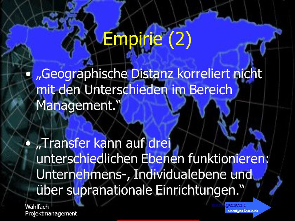 management competence Wahlfach Projektmanagement Empirie (2) Geographische Distanz korreliert nicht mit den Unterschieden im Bereich Management. Trans