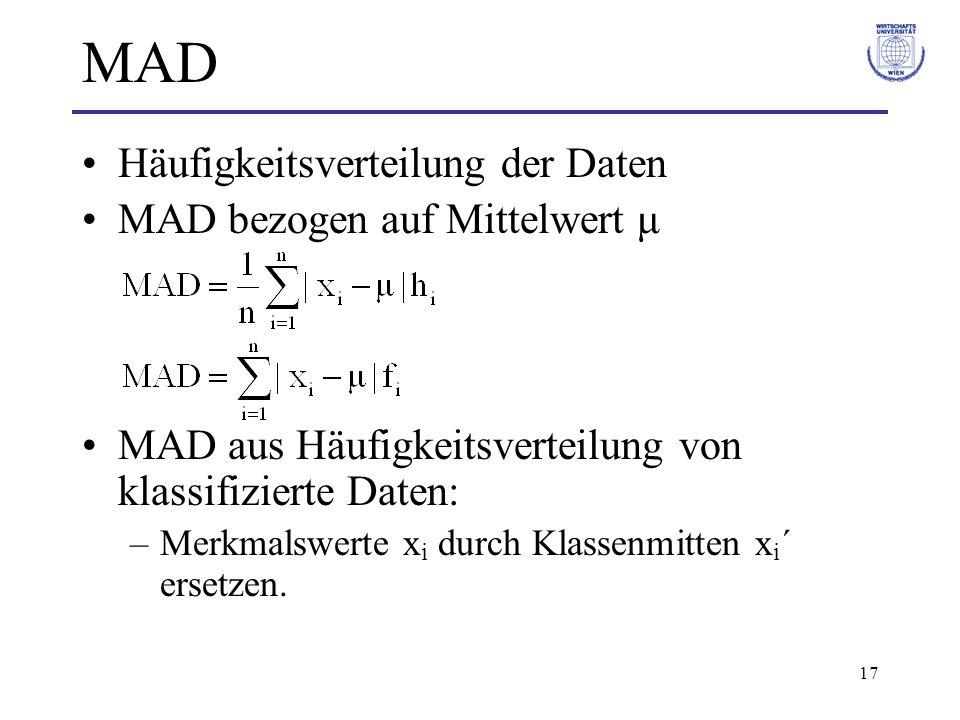17 MAD Häufigkeitsverteilung der Daten MAD bezogen auf Mittelwert μ MAD aus Häufigkeitsverteilung von klassifizierte Daten: –Merkmalswerte x i durch K