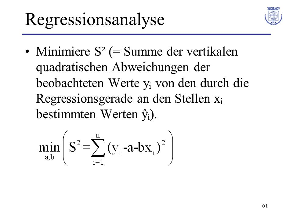 62 Regressionsanalyse Bedingung 1.Ordnung: 1. Ableitung = 0.