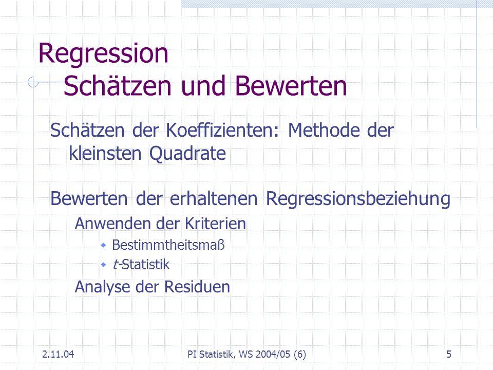 2.11.04PI Statistik, WS 2004/05 (6)6 Modell: lineare Regression Y: Abhängiges Merkmal, endogene Variable X: Unabhängiges Merkmal, exogene Variable einfaches lineares Regressionsmodell (statisches Modell) : Koeffizient von X : Interzept u: Zufallsfehler, Störgröße, Störterm, Noise