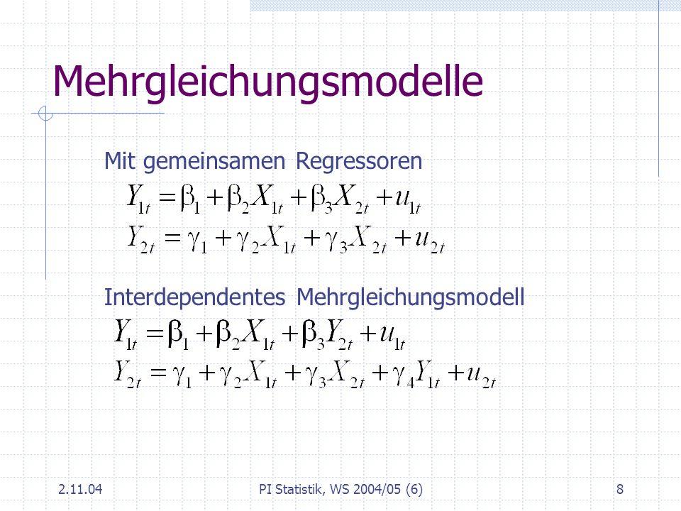 2.11.04PI Statistik, WS 2004/05 (6)19 Adjustiertes Bestimmtheitsmaß k: Anzahl der Regressoren (k =2 bei einfacher Regression) R 2 wird mit der Anzahl der Regressoren tendenziell größer Zum Vergleich von Modellen mit unterschiedlicher Anzahl von Regressoren ist vorzuziehen