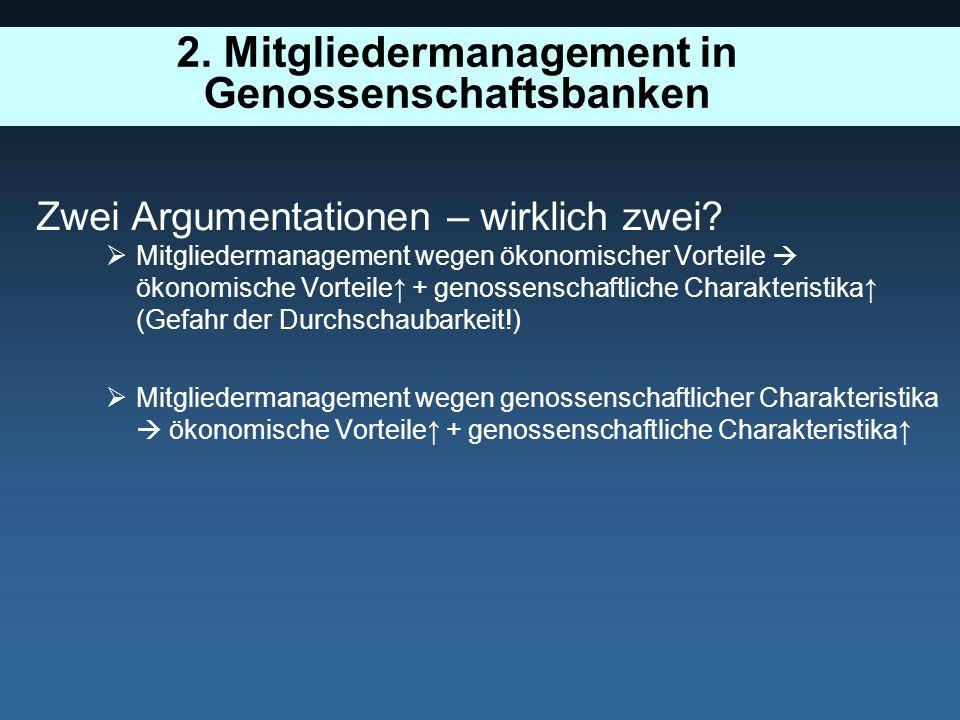 Zwei Argumentationen – wirklich zwei? Mitgliedermanagement wegen ökonomischer Vorteile ökonomische Vorteile + genossenschaftliche Charakteristika (Gef
