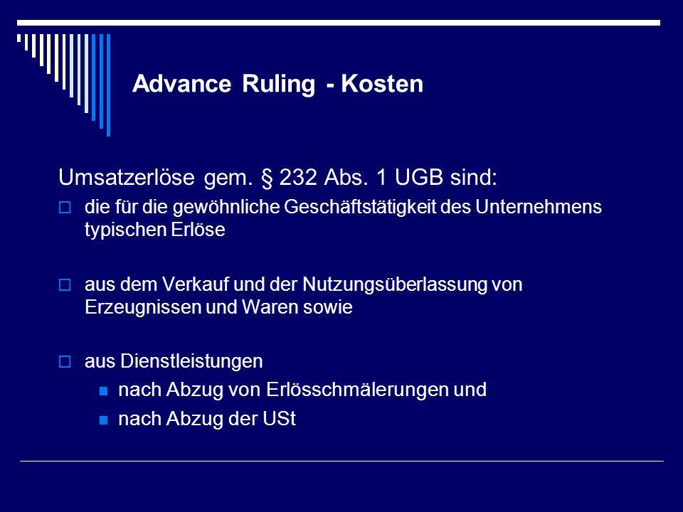 Advance Ruling - Kosten Umsatzerlöse gem. § 232 Abs. 1 UGB sind: die für die gewöhnliche Geschäftstätigkeit des Unternehmens typischen Erlöse aus dem