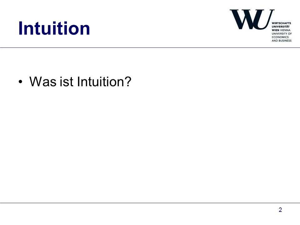 2 Intuition Was ist Intuition?