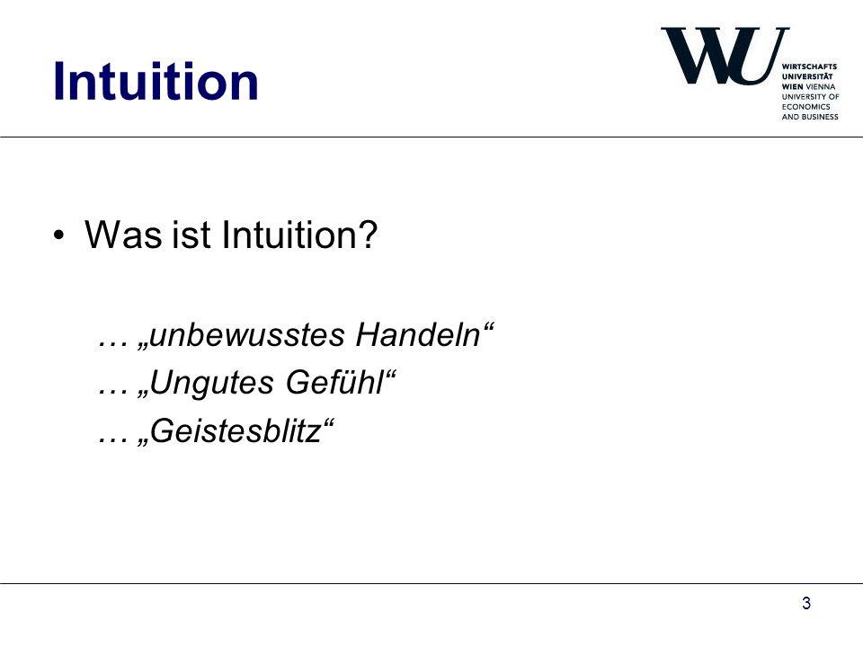 Wissenschaftliche Modelle intuitiver Prozesse Intuition und Verstand Neurologisches Wechselspiel zwischen Emotionen und Rationalität Das enterische Nervensystem Somatische Marker Intuition als unbewusste Informationsverarbeitung Intuition als implizites Handlungswissen 14