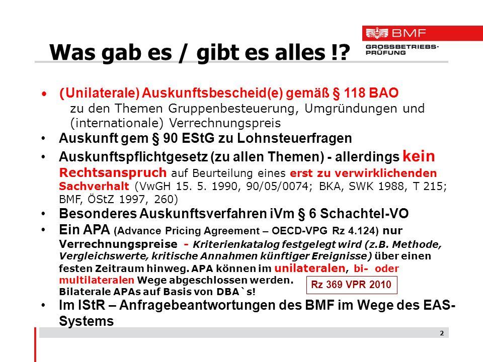 2 ( Unilaterale) Auskunftsbescheid(e) gemäß § 118 BAO zu den Themen Gruppenbesteuerung, Umgründungen und (internationale) Verrechnungspreis Auskunft g