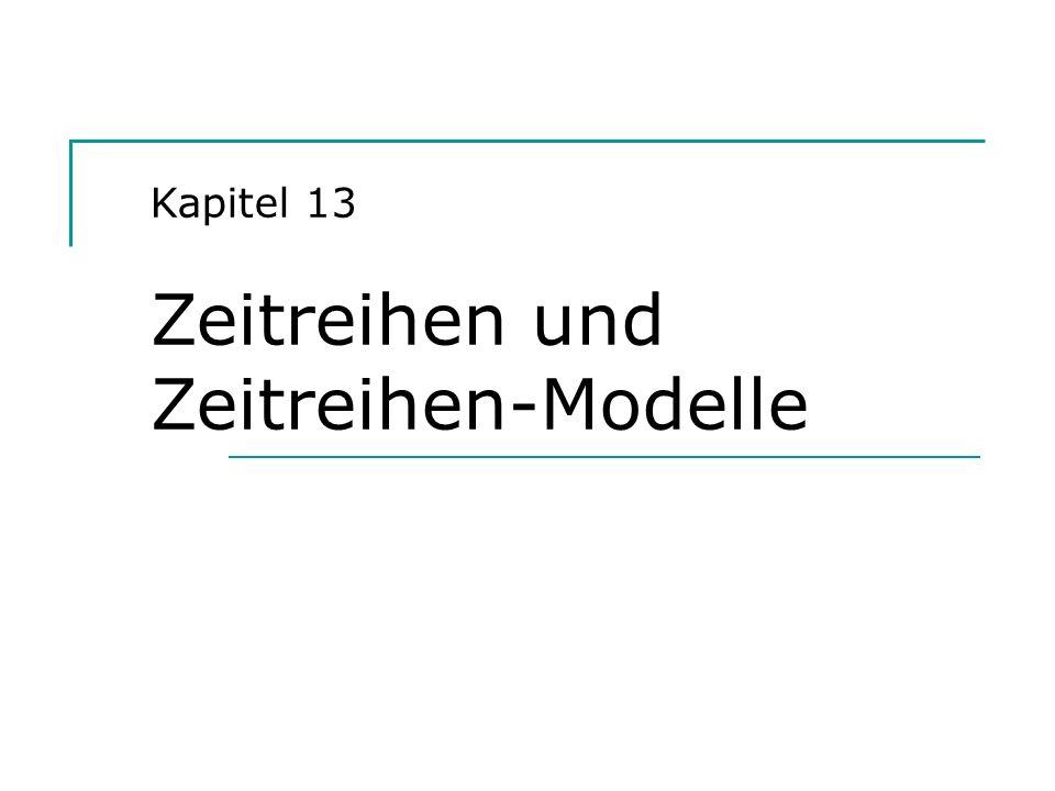 Kapitel 13 Zeitreihen und Zeitreihen-Modelle