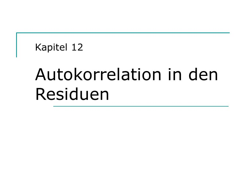 Hackl, Einführung in die Ökonometrie (12) 12 Autokorrelation der Störgrößen Autokorrelation der Ordnung k: k = Corr{u t, u t-k } Ist sie unabhängig von t: Kovarianz-Stationarität Empirischer Wert r k von k : Kovarianzmatrix Var{u} der Störgrößen Var{u} = 2 = mit = ( st ), = ( st ) mit st = 2 st = 2  t-s 