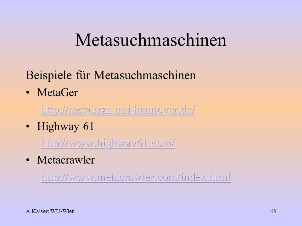 A.Kaiser; WU-Wien49 Metasuchmaschinen