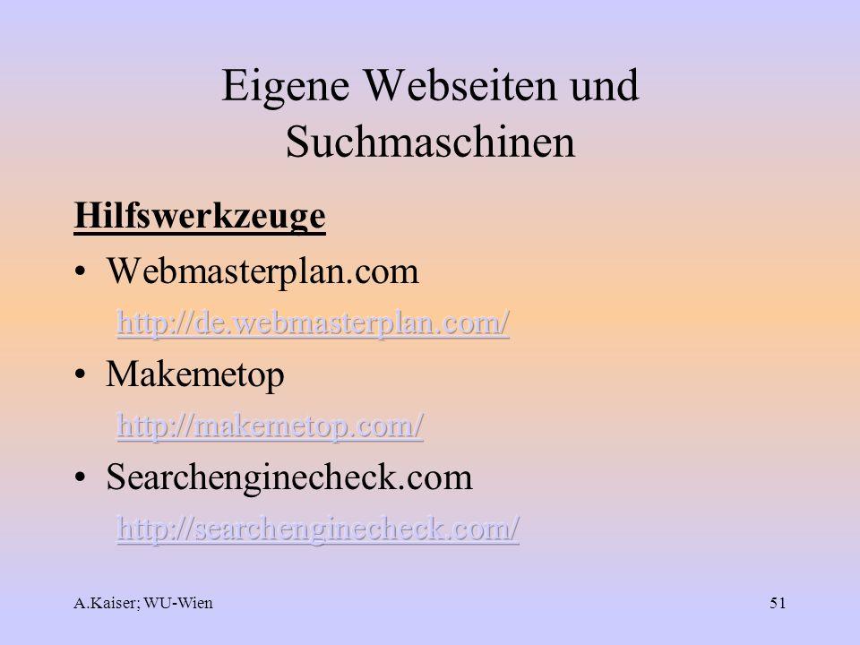 A.Kaiser; WU-Wien51 Eigene Webseiten und Suchmaschinen
