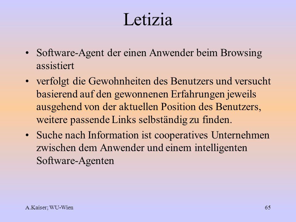 A.Kaiser; WU-Wien65 Letizia Software-Agent der einen Anwender beim Browsing assistiert verfolgt die Gewohnheiten des Benutzers und versucht basierend