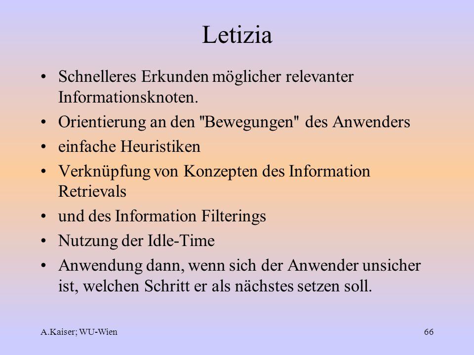 A.Kaiser; WU-Wien66 Letizia Schnelleres Erkunden möglicher relevanter Informationsknoten. Orientierung an den ''Bewegungen'' des Anwenders einfache He