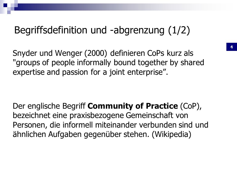 4 Snyder und Wenger (2000) definieren CoPs kurz als groups of people informally bound together by shared expertise and passion for a joint enterprise.