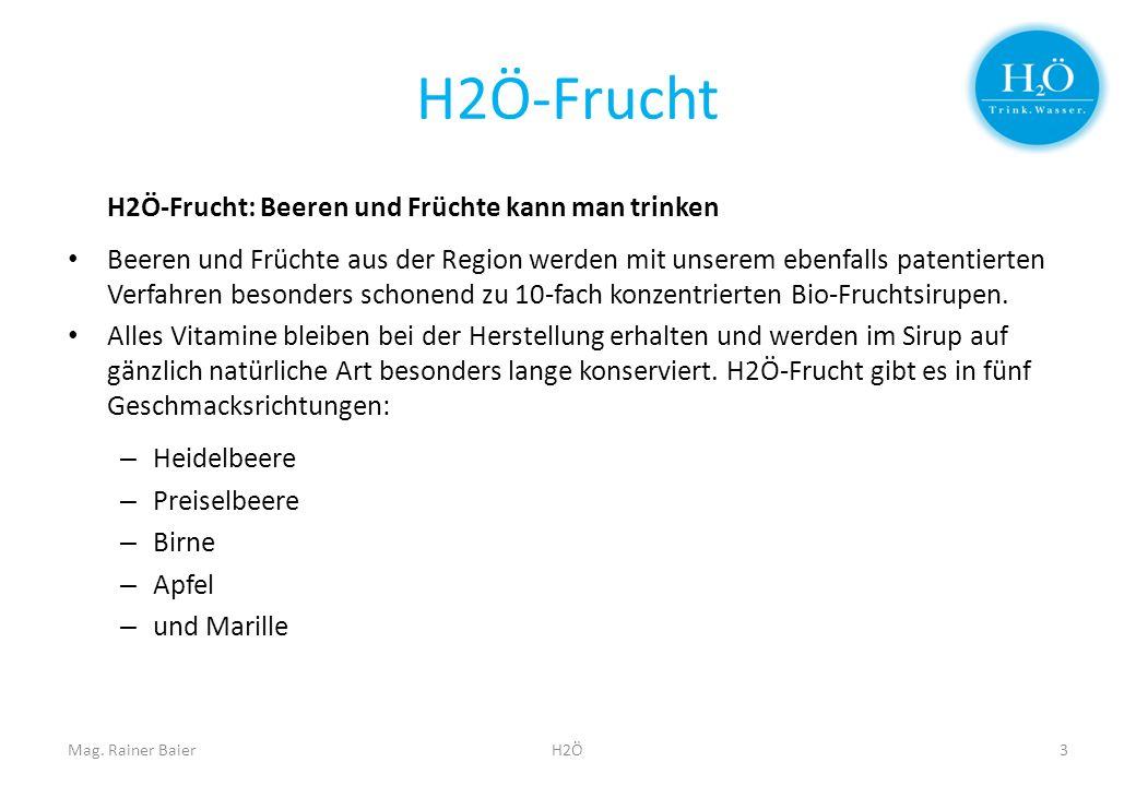 H2Ö-Frucht H2Ö-Frucht: Beeren und Früchte kann man trinken Beeren und Früchte aus der Region werden mit unserem ebenfalls patentierten Verfahren besonders schonend zu 10-fach konzentrierten Bio-Fruchtsirupen.