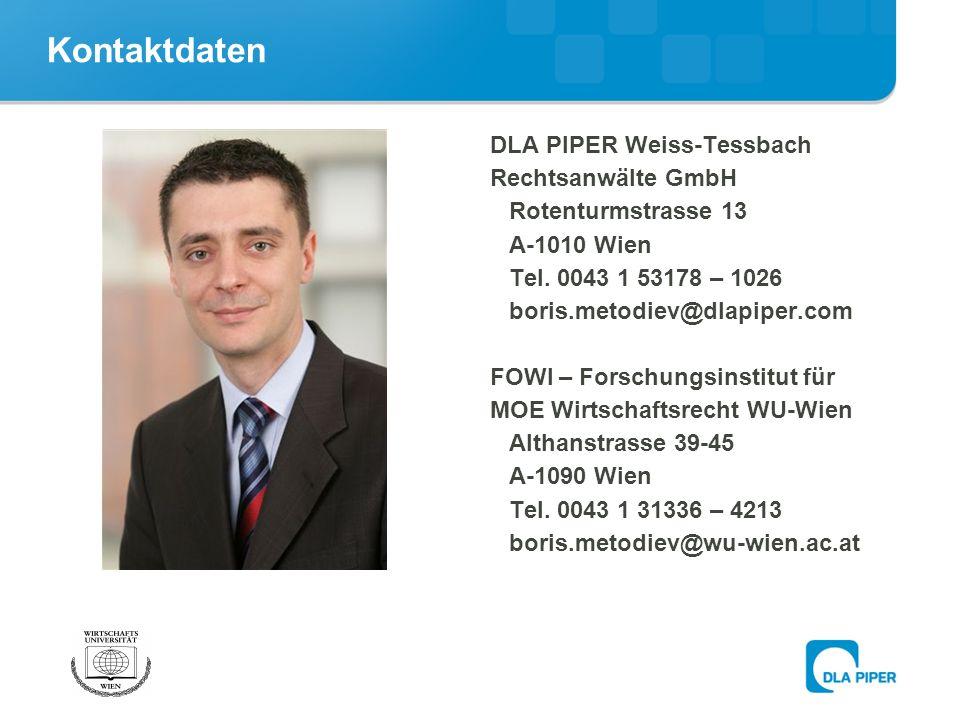 Kontaktdaten DLA PIPER Weiss-Tessbach Rechtsanwälte GmbH Rotenturmstrasse 13 A-1010 Wien Tel.