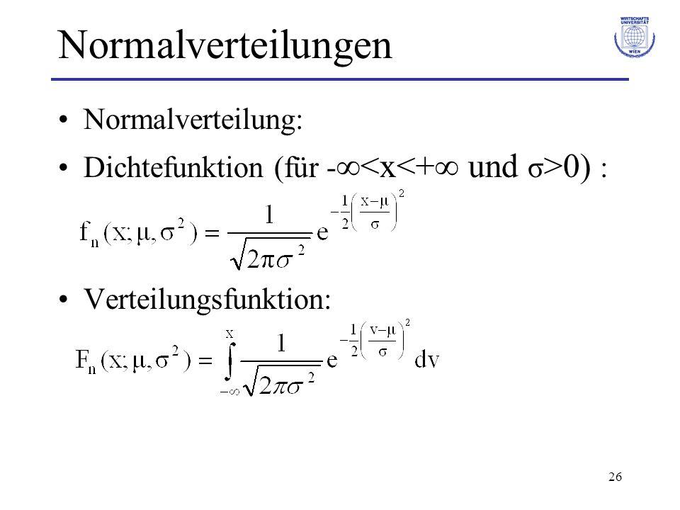 26 Normalverteilungen Normalverteilung: Dichtefunktion (für - 0) : Verteilungsfunktion: