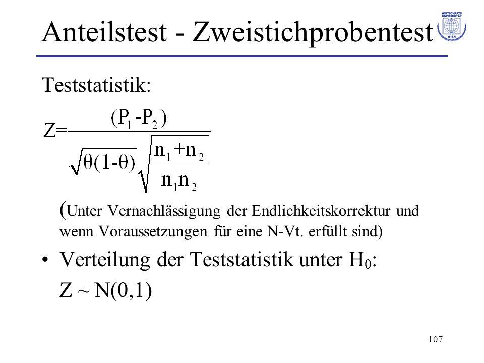 107 Anteilstest - Zweistichprobentest Teststatistik: ( Unter Vernachlässigung der Endlichkeitskorrektur und wenn Voraussetzungen für eine N-Vt. erfüll