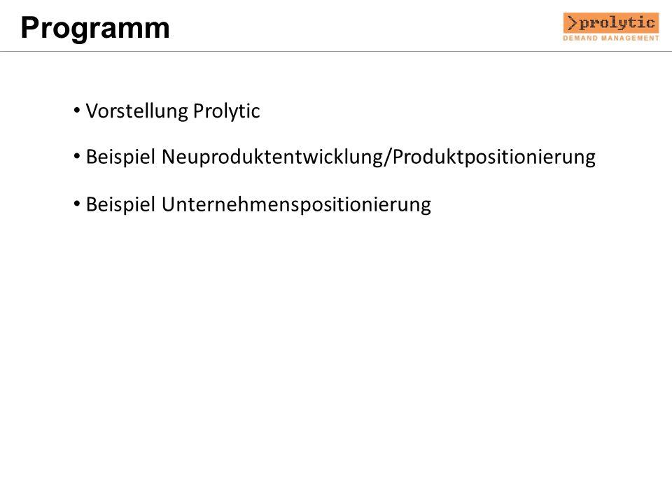 Programm Vorstellung Prolytic Beispiel Neuproduktentwicklung/Produktpositionierung Beispiel Unternehmenspositionierung
