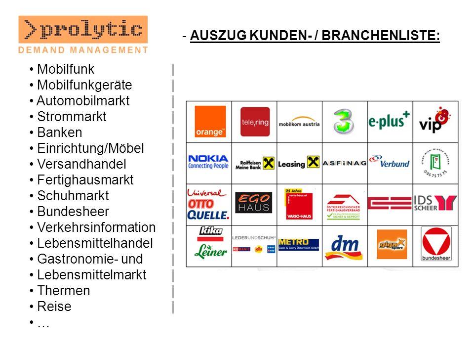 - AUSZUG KUNDEN- / BRANCHENLISTE: Mobilfunk| Mobilfunkgeräte| Automobilmarkt| Strommarkt| Banken| Einrichtung/Möbel| Versandhandel| Fertighausmarkt| S